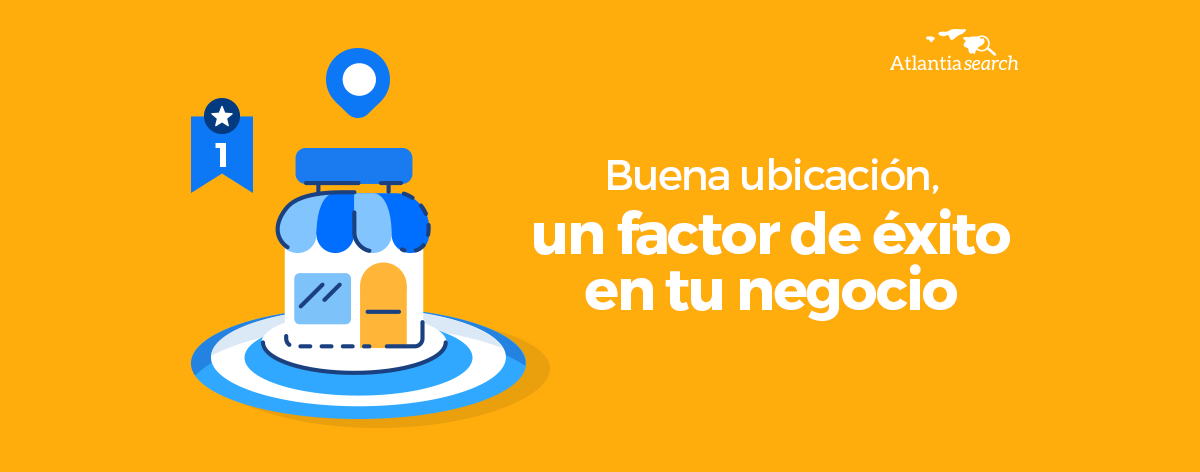 10- buena-ubicacion-un-factor-de-exito-en-tu-negocio-atlantia-search-investigacion-de-mercados-marketing