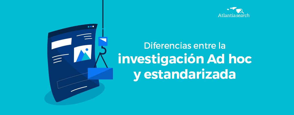 21-diferencias-entre-la-investigacion-Ad-hoc-y-estandarizada-atlantia-search-investigacion-de-mercados-marketing