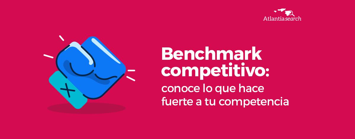 22-Benchmark-competitivo-conoce-lo-que-hace-fuerte-a-tu-competencia-atlantia-search-investigacion-de-mercados-marketing-in