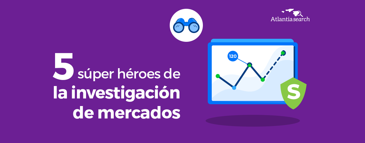 5-super-heroes-de-la-investigacion-de-mercados-atlantia-search-investigacion-de-mercados-marketing (1)