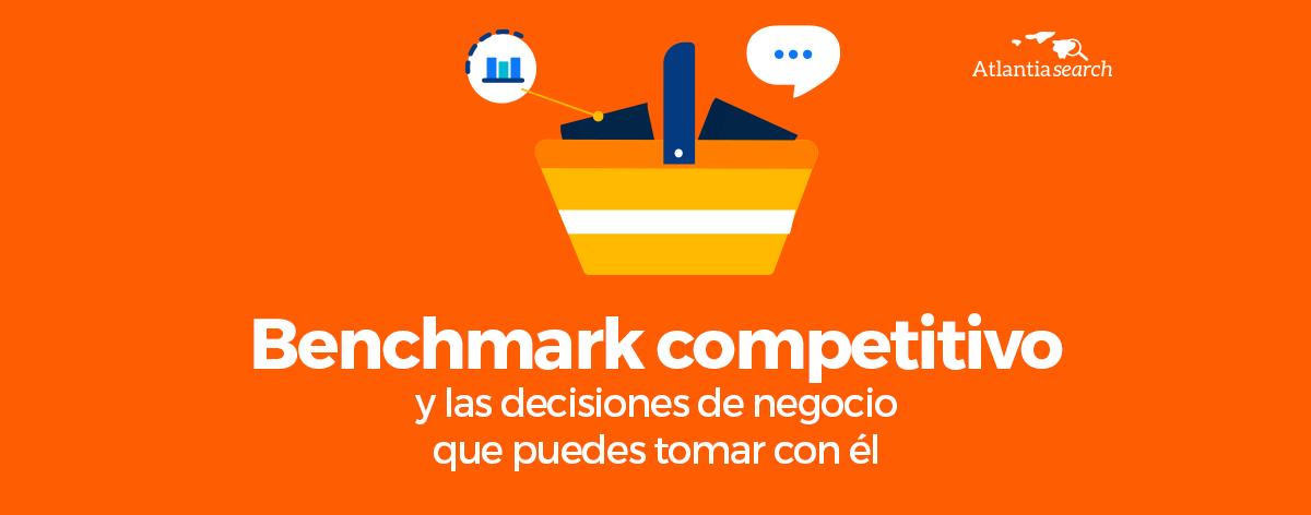 benchmark-competitivo-y-las-decisiones-de-negocio-que-puedes-tomar-con-el-atlantia-search-investigacion-de-mercados-marketing