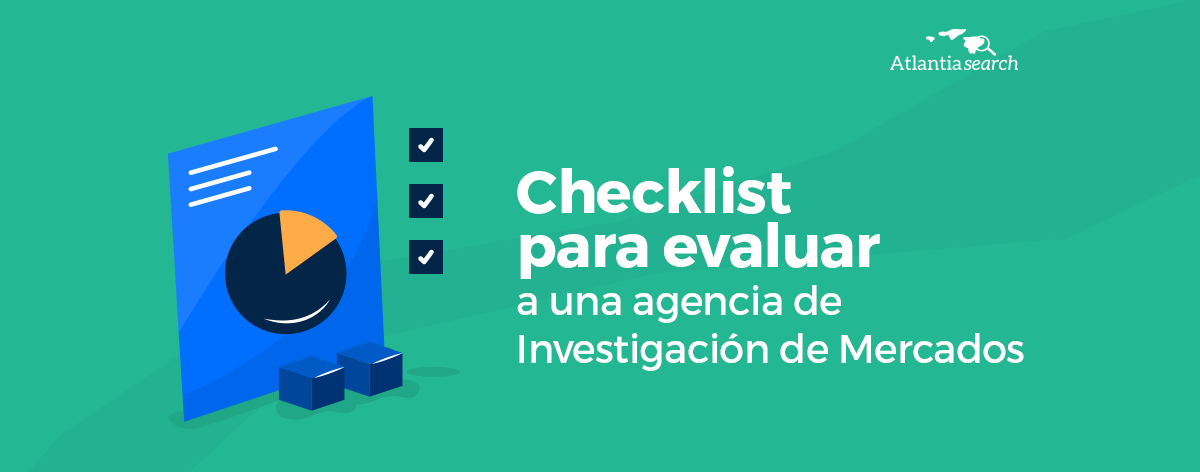 checklist-para-evaluar-a-una-agencia-de-investigacion-de-mercados-atlantia-search-investigacion-de-mercados-marketing