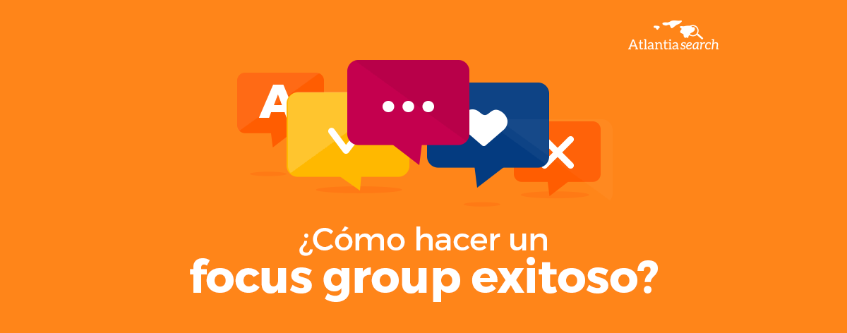 como-hacer-un-focus-group-exitoso-atlantia-search-investigacion-de-mercados-marketing