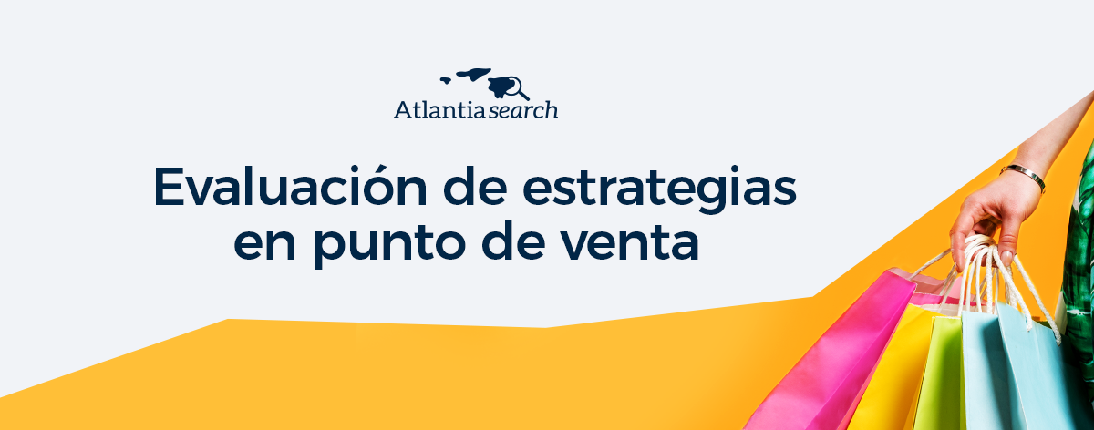 evaluacion-en-punto-de-venta-atlantia-search-investigacion-de-mercados-marketing