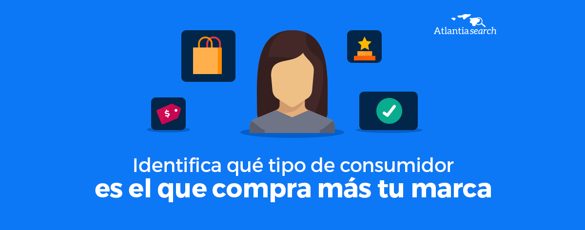 identifica-que-tipo-de-consumidor-es-el-que-consume-mas-tu-marca-atlantia-search-investigacion-de-mercados-marketing-