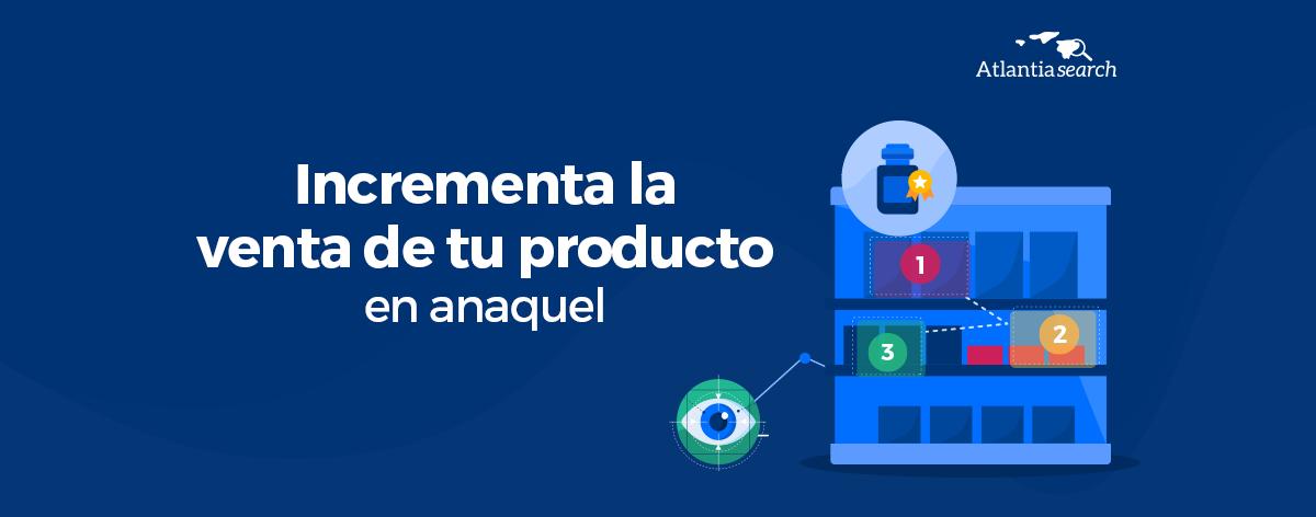 incrementa-la-venta-de-tu-producto-en-anaquel-atlantia-search-investigacion-de-mercados-marketing