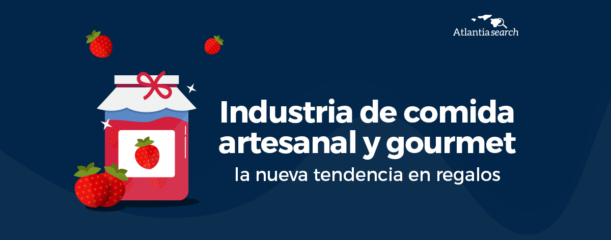 industria-de-comida-artesanal-y-gourmet-la-nueva-tendencia-en-regalos-atlantia-search-investigacion-de-mercados-marketing