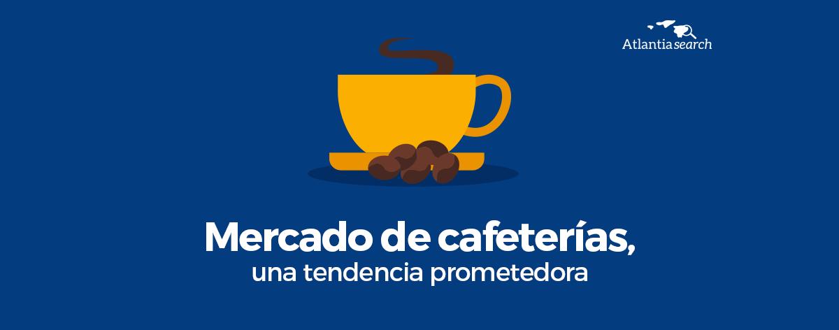 mercado-de-cafeterias-una-tendencia-prometedora-atlantia-search-investigacion-de-mercados-marketing