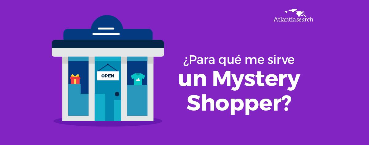 para-que-me-sirve-un-mystery-shopper_-atlantia-search-investigacion-de-mercados-marketing